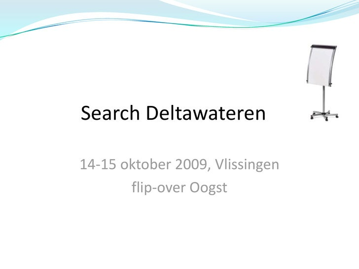 Search Deltawateren <br />14-15 oktober 2009, Vlissingen<br />flip-over Oogst<br />