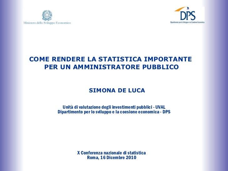 S. De Luca: COME RENDERE LA STATISTICA IMPORTANTE PER UN AMMINISTRATORE PUBBLICO