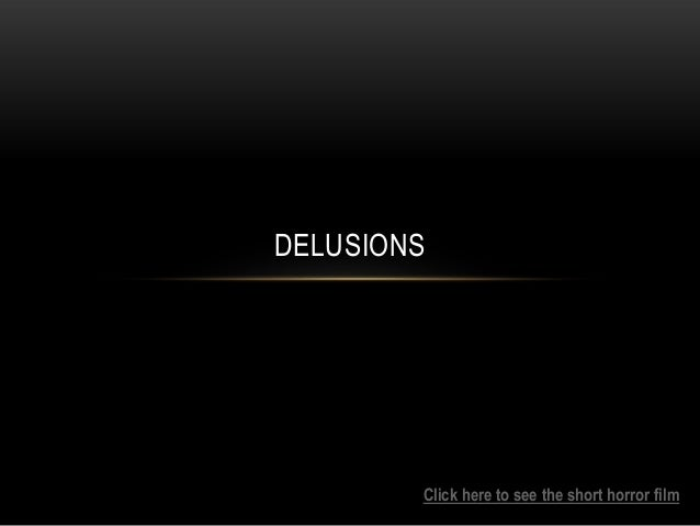 DELUSIONS Click here to see the short horror film