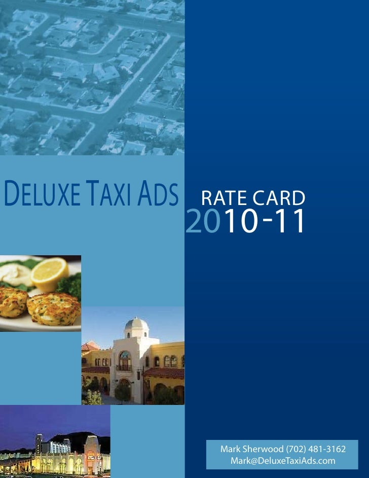 DELUXE TAXI ADS   RATE CARD                   2010-11                         Mark Sherwood (702) 481-3162                ...