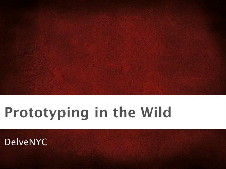 Prototyping in the Wild DelveNYC