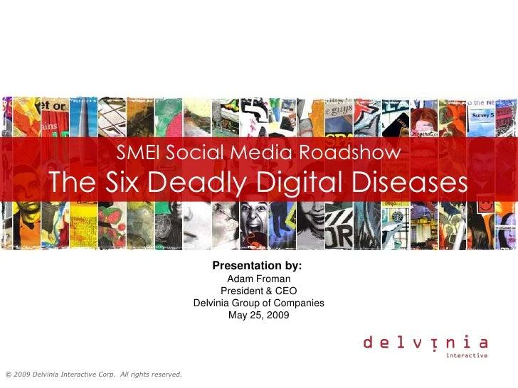 SMEI Social Media Roadshow              The Six Deadly Digital Diseases                                                   ...