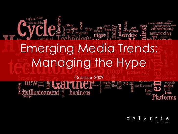 Emerging Media Trends: <br />Managing the Hype<br />October 2009<br />