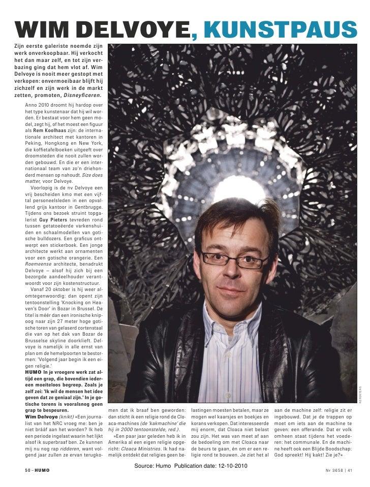 Wim Delvoye, kunstpausZijn eerste galeriste noemde zijnwerk onverkoopbaar. Hij verkochthet dan maar zelf, en tot zijn ver-...