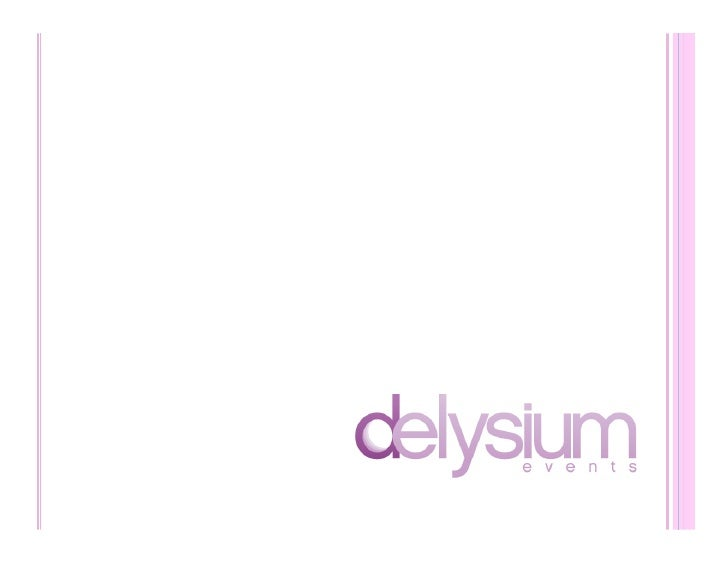 Philosophy At Delysium, we believe that every event tells a story. Your wedding should be unique and spectacular, a true r...
