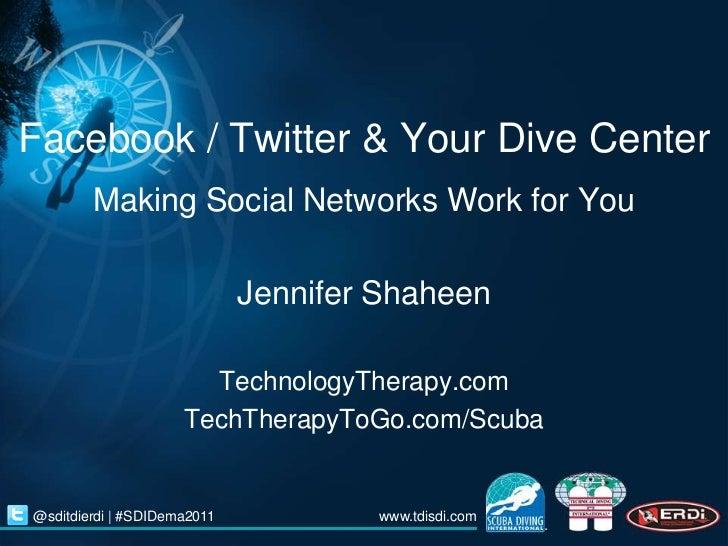 Facebook / Twitter & Your Dive Center        Making Social Networks Work for You                             Jennifer Shah...