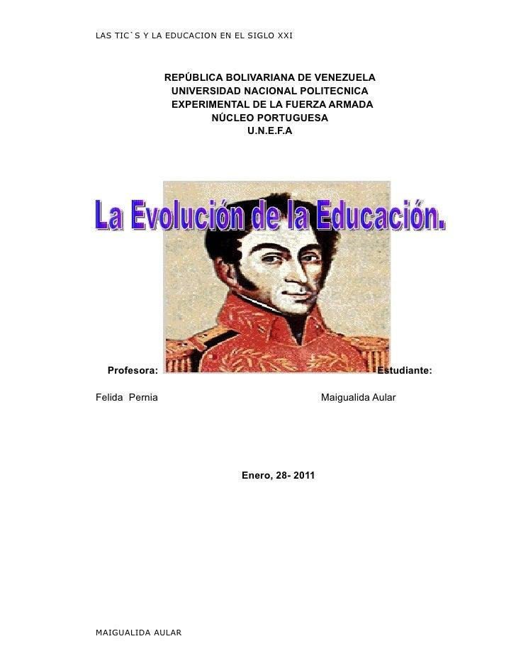 LAS TIC`S Y LA EDUCACION EN EL SIGLO XXI                REPÚBLICA BOLIVARIANA DE VENEZUELA                 UNIVERSIDAD NAC...