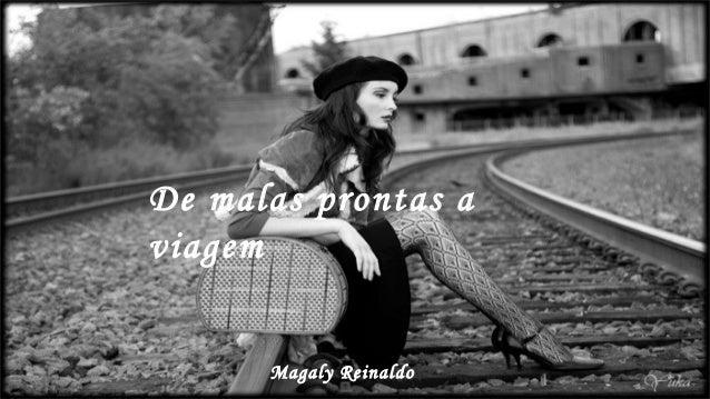 De malas prontas a viagem Magaly Reinaldo