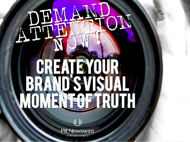 Demand Attention Now!  Create Your Visual Moment of Truth