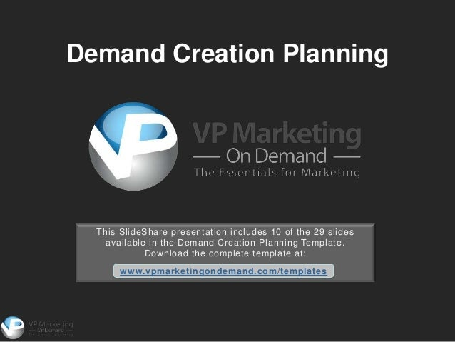 Demand Creation Planning  This SlideShare presentation includes 10 of the 29 slides    available in the Demand Creation Pl...