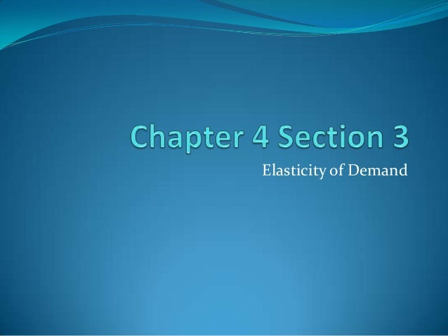 Demand elastic chapter 4 section 3