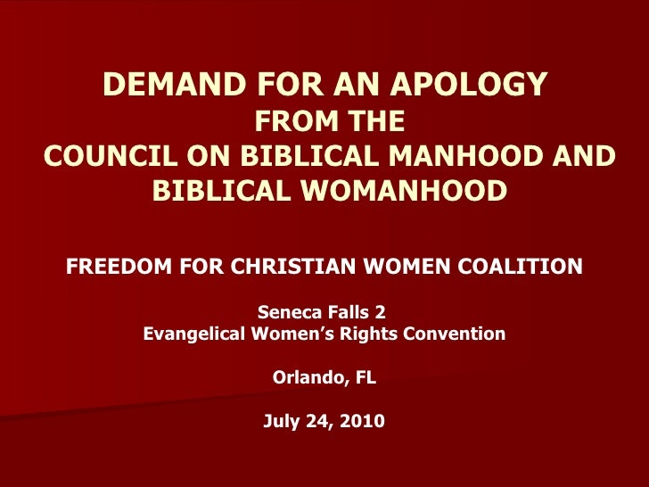DEMAND FOR AN APOLOGY  FROM THE COUNCIL ON BIBLICAL MANHOOD AND BIBLICAL WOMANHOOD FREEDOM FOR CHRISTIAN WOMEN COALITION S...
