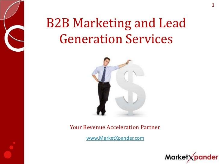 1B2B Marketing and Lead  Generation Services   Your Revenue Acceleration Partner         www.MarketXpander.com