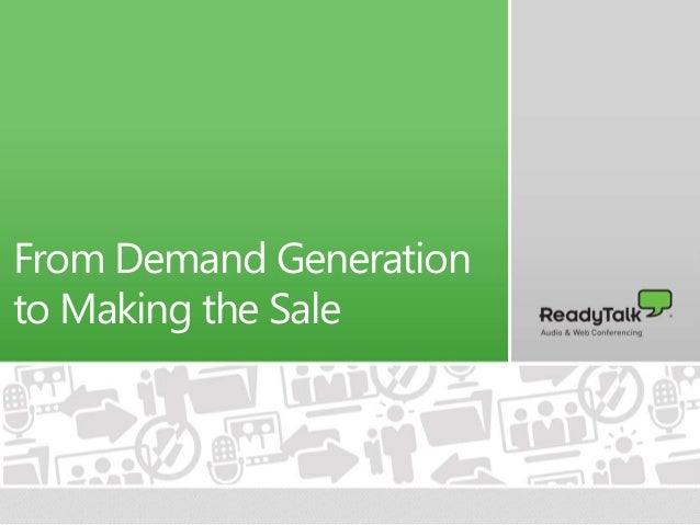 From Demand Generation to Making the Sale