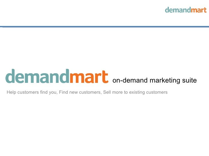 on-demand marketing suite Help customers find you, Find new customers, Sell more to existing customers
