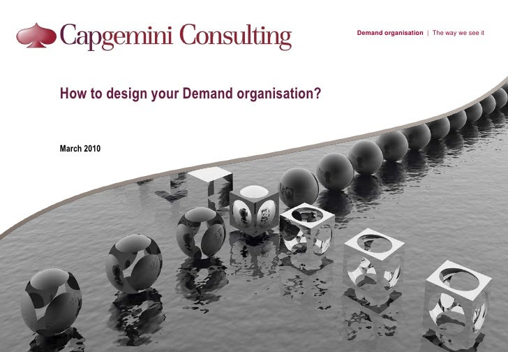 How to design your Demand organisation?<br />March 2010<br />