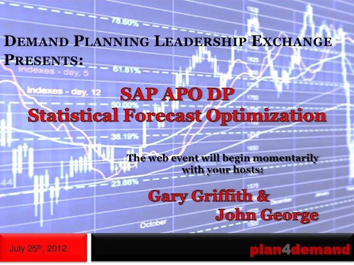 Demand Planning Leadership Exchange: SAP APO DP Statistical Forecast Optimization Webinar 7-25-12