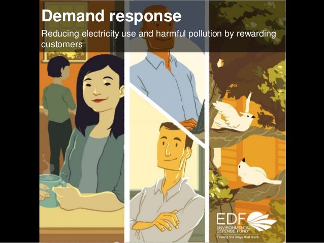 Demand response Reducing electricity use and harmful pollution by rewarding customers