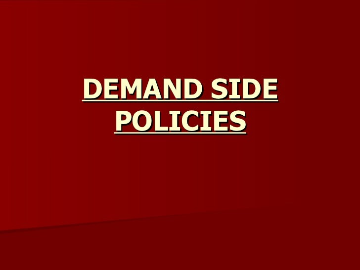Demand side policies
