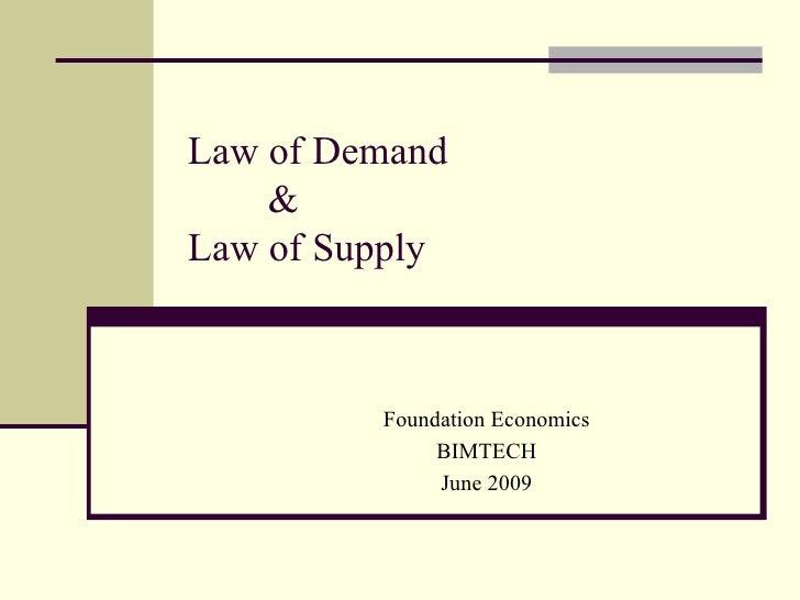 Law of Demand &  Law of Supply Foundation Economics BIMTECH June 2009
