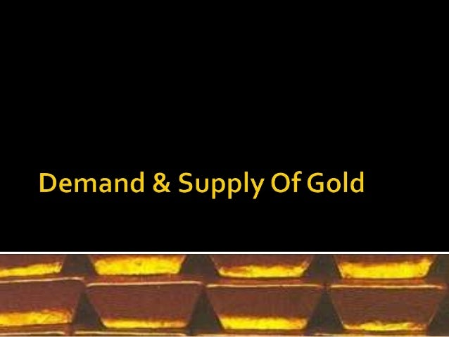 Demand & supply of gold final ppt