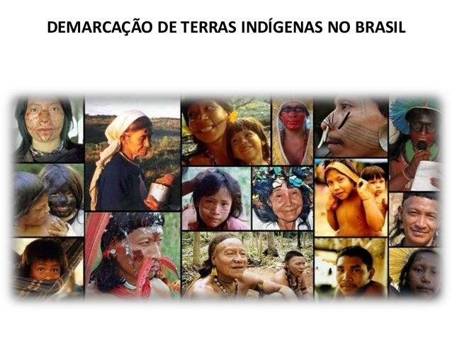 DEMARCAÇÃO DE TERRAS INDÍGENAS NO BRASIL