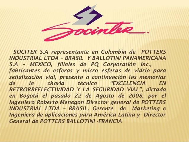 SOCITER S.A representante en Colombia de POTTERS INDUSTRIAL LTDA – BRASIL Y BALLOTINI PANAMERICANA S.A – MEXICO, filiales ...
