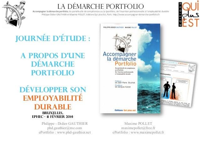 La démarche portfolio  Accompagner  la  démarche  por0olio,  du  portefeuille  de  compétences  au  (e-...