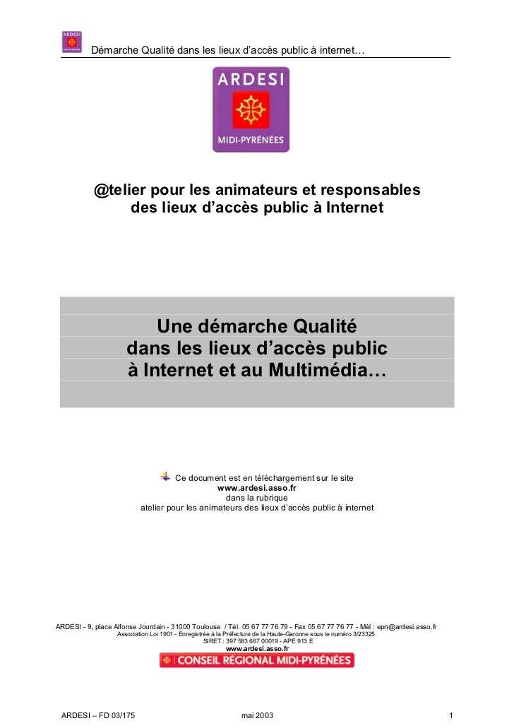 Démarche Qualité dans les lieux d'accès public à internet…            @telier pour les animateurs et responsables         ...