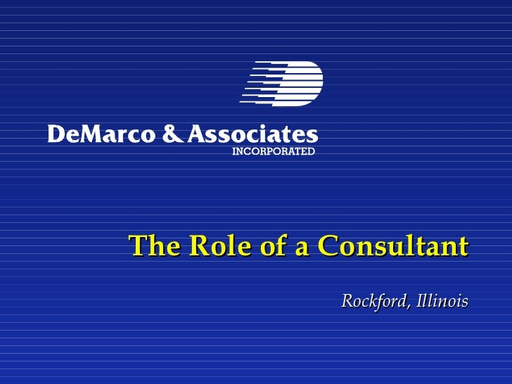 The Role of a Consultant              Rockford, Illinois