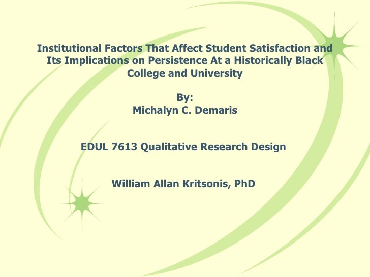 Institutional Factors That Affect Student Satisfaction and Its Implications on Persistence At a Historically Black College...