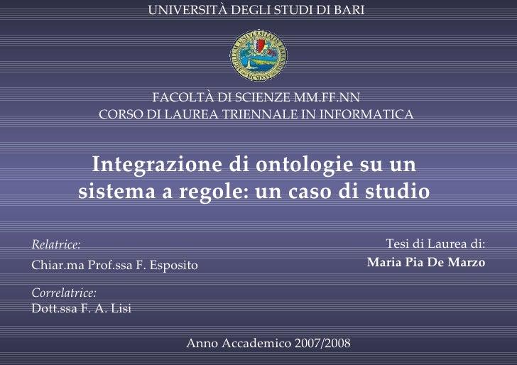UNIVERSITÀ DEGLI STUDI DI BARI FACOLTÀ DI SCIENZE MM.FF.NN CORSO DI LAUREA TRIENNALE IN INFORMATICA Relatrice:   Chiar.ma ...