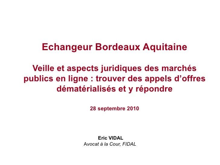 Echangeur Bordeaux Aquitaine Veille et aspects juridiques des marchés publics en ligne : trouver des appels d'offres démat...