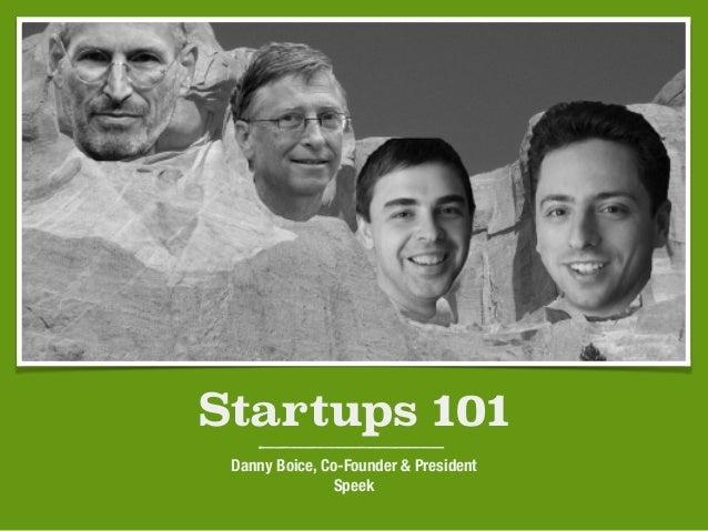 Startups 101 Danny Boice, Co-Founder & President Speek
