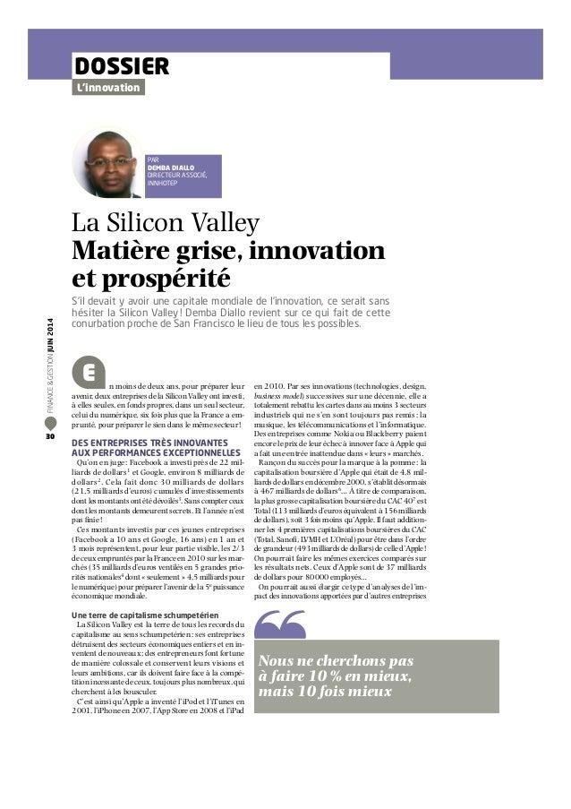 PAR DEMBA DIALLO DIRECTEUR ASSOCIÉ, INNHOTEP La Silicon Valley Matière grise, innovation et prospérité S'il devait y avoir...