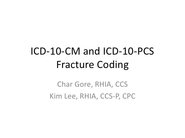 Fracture Coding CM and PCS