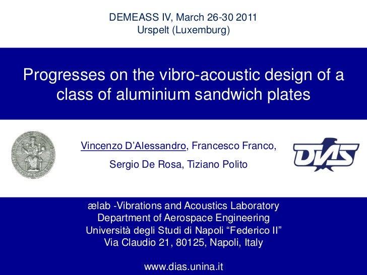 DEMEASS IV, March 26-30 2011<br />Urspelt (Luxemburg)<br />Progresses on the vibro-acoustic design of a class of aluminium...