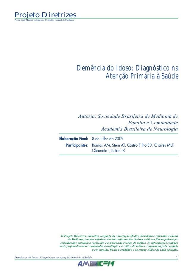1Demência do Idoso: Diagnóstico na Atenção Primária à Saúde Projeto Diretrizes Associação Médica Brasileira e Conselho Fed...