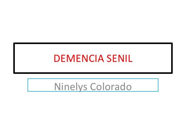 DEMENCIA SENILNinelys Colorado