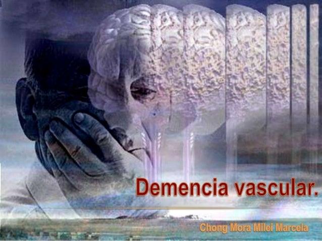 Demencia vascular  marcela chong mora