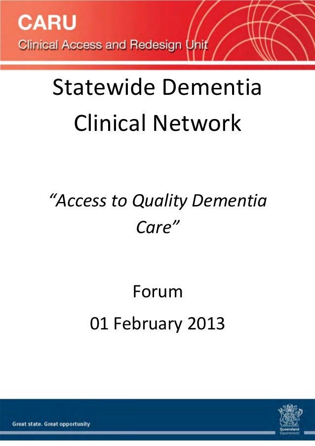 """StatewideDementia ClinicalNetwork  """"AccesstoQualityDementia Care""""  Forum 01February2013"""