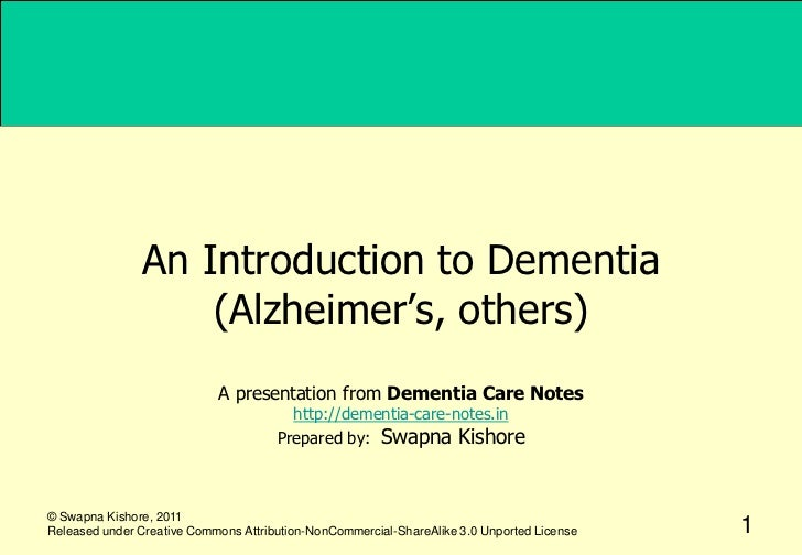 An Introduction to Dementia                   (Alzheimer's, others)                            A presentation from Dementi...