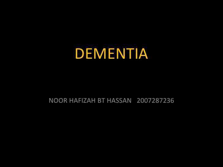 DEMENTIA NOOR HAFIZAH BT HASSAN  2007287236