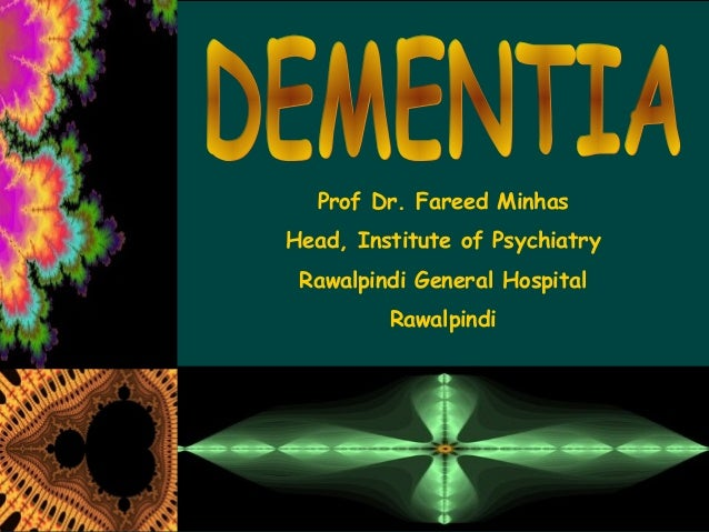 Prof Dr. Fareed Minhas Head, Institute of Psychiatry Rawalpindi General Hospital Rawalpindi