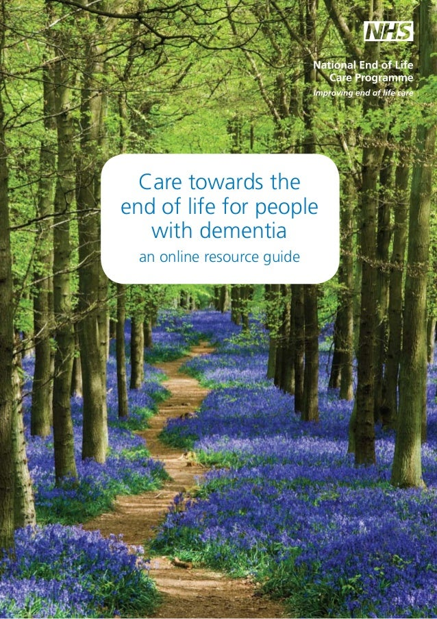 Care towards the end of life for people with dementia