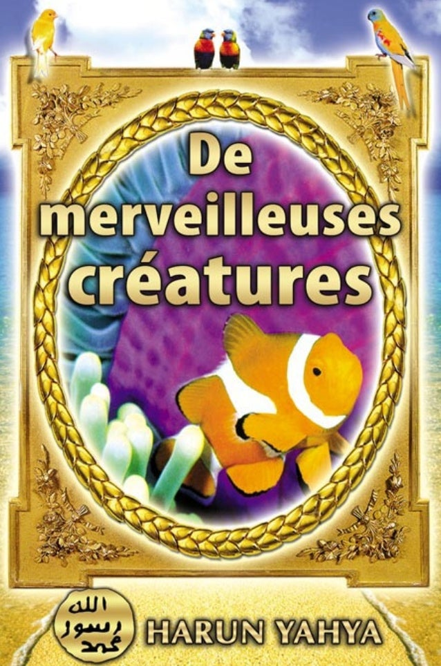 De merveilleuses créatures HARUN YAHYA