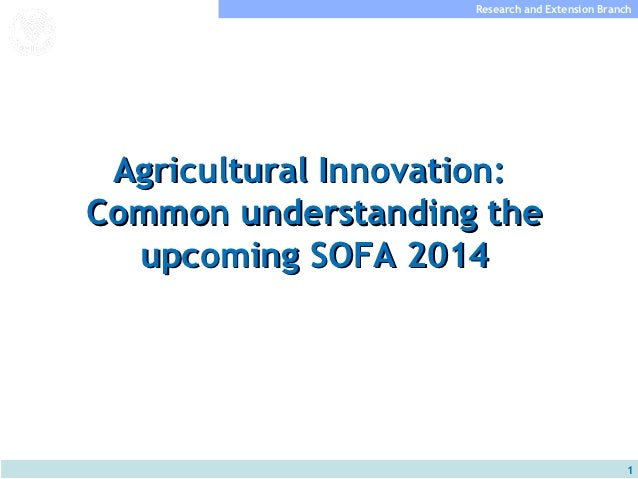 Research and Extension BranchFood and AgricultureOrganization of theUnited Nations   Agricultural Innovation:  Common unde...