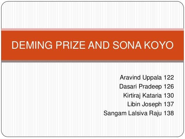 DEMING PRIZE AND SONA KOYO Aravind Uppala 122 Dasari Pradeep 126 Kirtiraj Kataria 130 Libin Joseph 137 Sangam Lalsiva Raju...