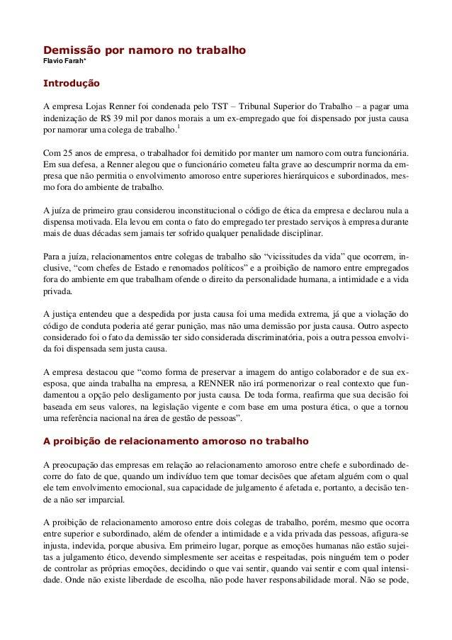 Demissão por namoro no trabalho Flavio Farah* Introdução A empresa Lojas Renner foi condenada pelo TST – Tribunal Superior...