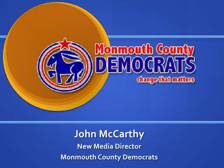 John McCarthy   New Media DirectorMonmouth County Democrats